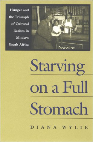 9780813920474: Starving on a Full Stomach: Hunger and the Triumph of Cultural Racism in Modern South Africa (Reconsiderations in Southern African History)