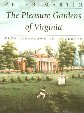 9780813920535: The Pleasure Gardens of Virginia: From Jamestown to Jefferson