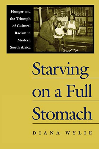 9780813920689: Starving on a Full Stomach: Hunger and the Triumph of Cultural Racism in Modern South Africa (Reconsiderations in Southern African History)