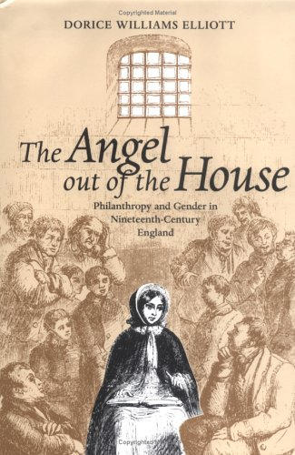 9780813920887: The Angel out of the House: Philanthropy and Gender in Nineteenth-Century England (Victorian Literature and Culture Series)