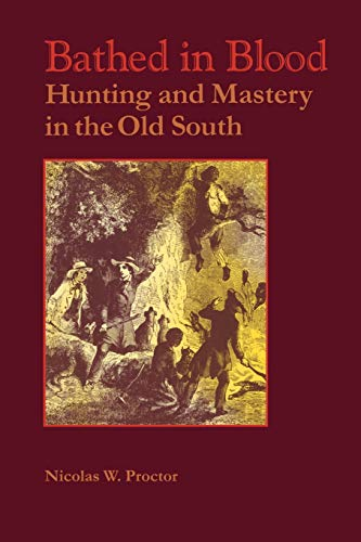 9780813920917: Bathed in Blood: Hunting and Mastery in the Old South