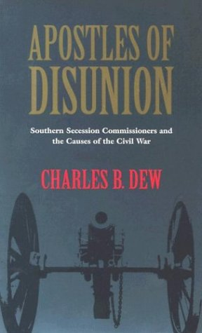 9780813921044: Apostles of Disunion: Southern Secession Commissioners and the Causes of the Civil War (Nation Divided: Studies in the Civil War Era)
