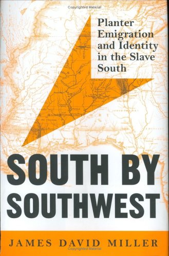 9780813921174: South by Southwest: Planter Emigration and Identity in the Slave South