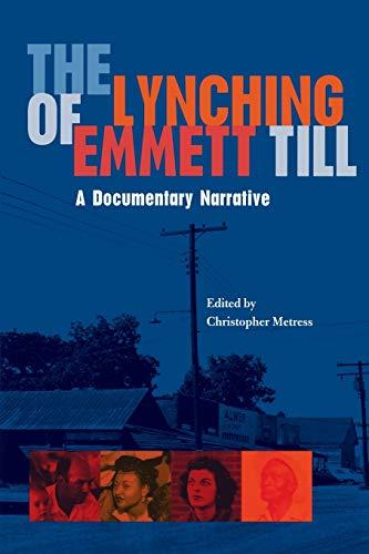 The Lynching of Emmett Till: A Documentry Narrative (Paperback): Christop Metress