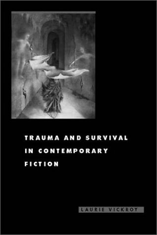 9780813921273: Trauma and Survival in Contemporary Fiction