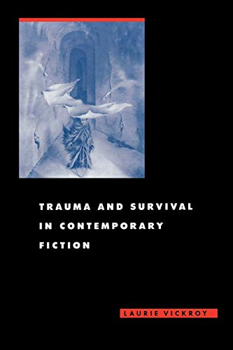 9780813921280: Trauma and Survival in Contemporary Fiction