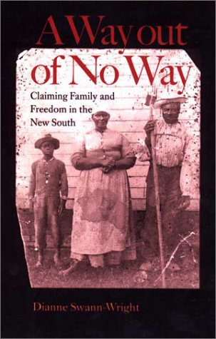 9780813921365: A Way Out of No Way: Claiming Family and Freedom in the New South (The American South Series)