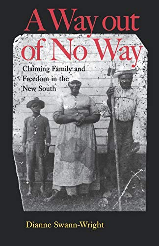 9780813921372: A Way Out of No Way: Claiming Family and Freedom in the New South (The American South Series)