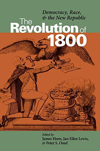 9780813921419: The Revolution of 1800: Democracy, Race, and the New Republic (Jeffersonian America)