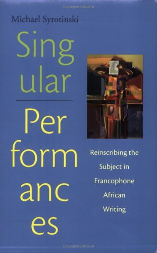 9780813921457: Singular Performances: Reinscribing the Subject in Francophone African Writing