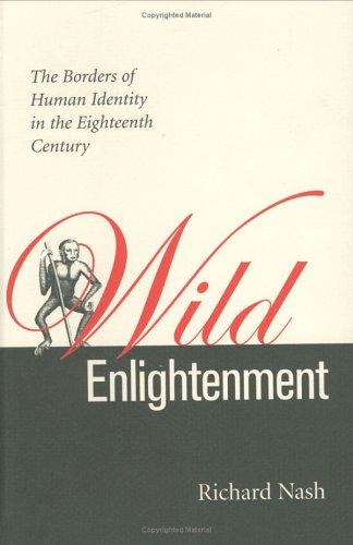 Wild Enlightenment: The Borders of Human Identity in the Eighteenth Century (Hardback): Richard ...