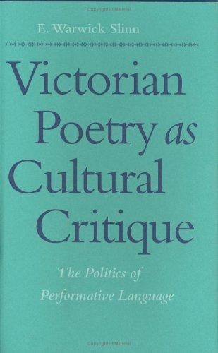Victorian Poetry As Cultural Critique: The Politics of Performative Language (Victorian Literature ...