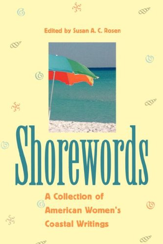 Shorewords: A Collection of American Womens Coastal Writings a Collection of American Womens ...