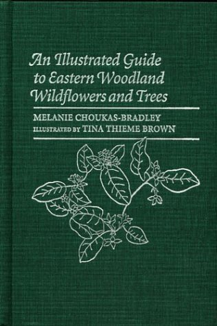 9780813922515: An Illustrated Guide to Eastern Woodland Wildflowers and Trees: 350 Plants Observed at Sugarloaf Mountain, Maryland (Center Books)