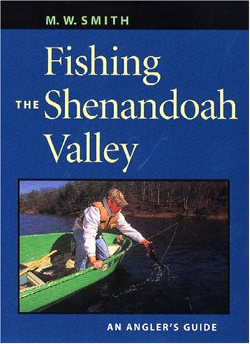 9780813922966: Fishing the Shenandoah Valley: An Angler's Guide