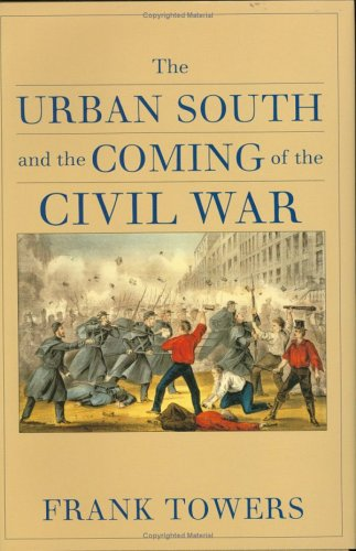 9780813922973: The Urban South and the Coming of the Civil War