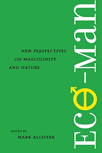 9780813923055: Eco-Man: New Perspectives on Masculinity and Nature (Under the Sign of Nature)