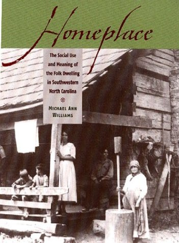 9780813923062: Homeplace: The Social Use and Meaning of the Folk Dwelling in Southwestern North Carolina
