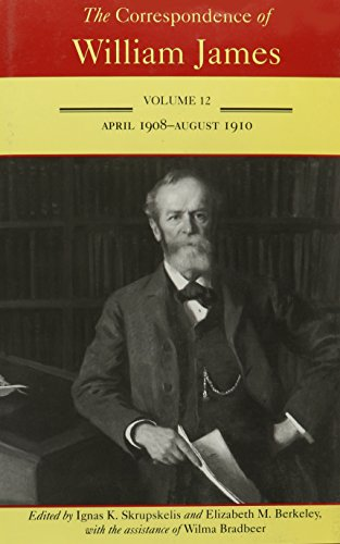 9780813923079: The Correspondence of William James: April 1908-August 1910