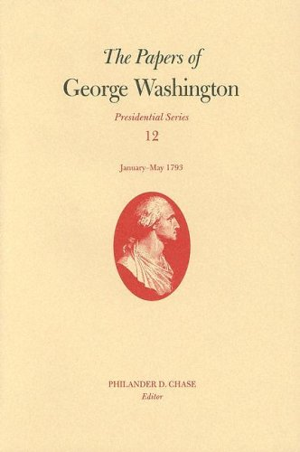 9780813923147: The The Papers of George Washington: The Papers of George Washington v. 12; Presidential Series;January-May, 1793 Presidential Series v. 12 (Papers of George Washington: Presidential Series)