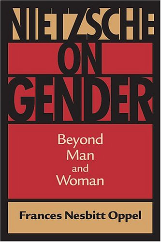 Nietzsche on Gender: Beyond Man and Woman (Hardback): Frances Nesbitt Oppel