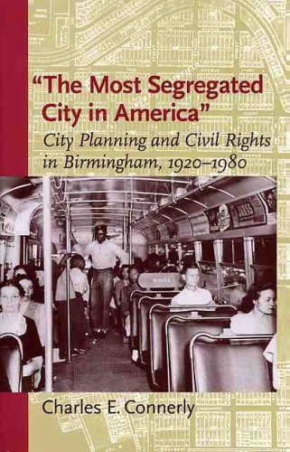 9780813923345: The Most Segregated City in America: City Planning and Civil Rights in Birmingham, 1920–1980 (Center Books)