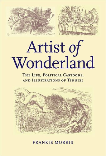 9780813923437: Artist Of Wonderland: The Life, Political Cartoons, And Illustrations Of Tenniel