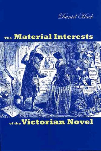 The Material Interests of the Victorian Novel (Hardcover): Daniel Hack