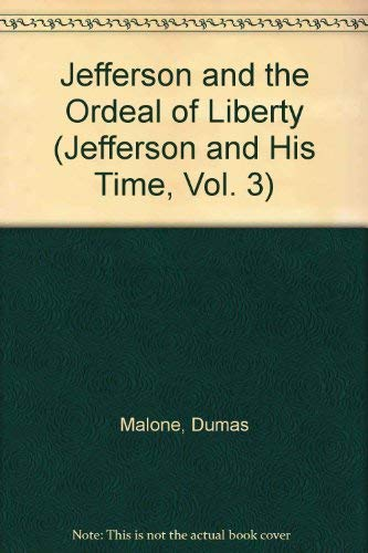 9780813923574: Jefferson and the Ordeal of Liberty (Jefferson and His Time, Vol. 3)
