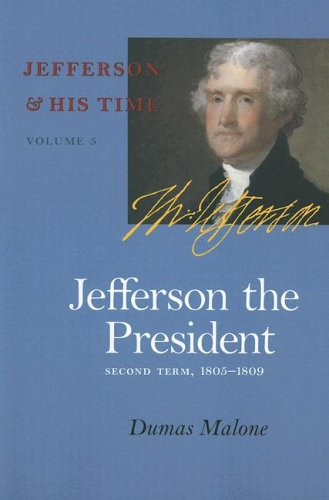 9780813923659: Jefferson the President: Second Term, 1805-1809 (Jefferson & His Time (University of Virginia Press))