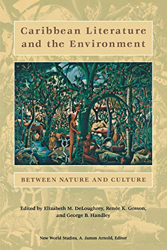 9780813923727: Caribbean Literature and the Environment: Between Nature and Culture (New World Studies)