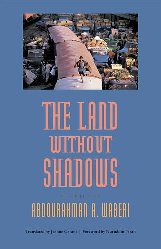 The Land without Shadows (CARAF Books: Caribbean and African Literature translated from the French) (081392507X) by Abdourahman A. Waberi