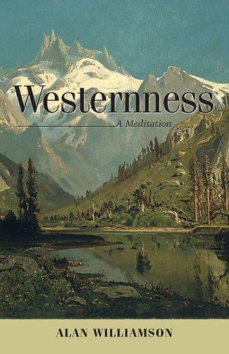 Westernness: A Meditation (Hardcover): Alan Williamson