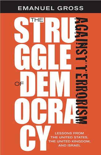 The Struggle of Democracy Against Terrorism: Lessons from the United States, the United Kingdom, ...