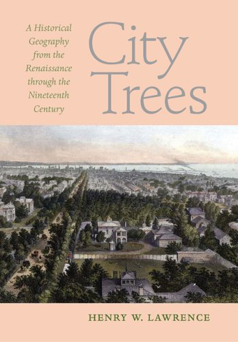 9780813925332: City Trees: A Historical Geography from the Renaissance through the Nineteenth Century (Center Books)