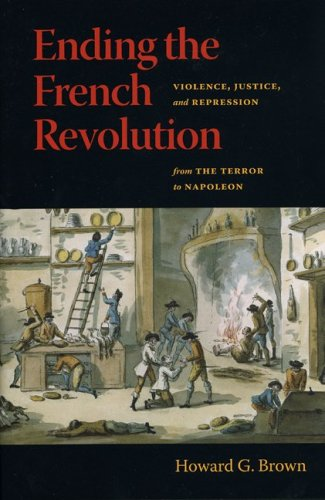 9780813925462: Ending the French Revolution: Violence, Justice, and Repression from the Terror to Napoleon