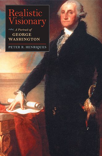 Realistic Visionary: A Portrait of George Washington