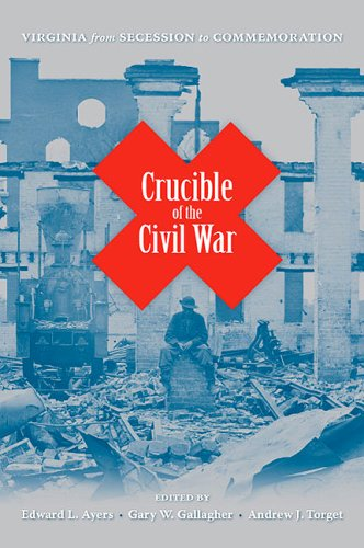 Crucible of the Civil War: Virginia from Secession to Commemoration (Hardcover)