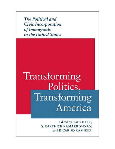 9780813925547: Transforming Politics, Transforming America: The Political and Civic Incorporation of Immigrants in the United States (Race, Ethnicity, and Politics)