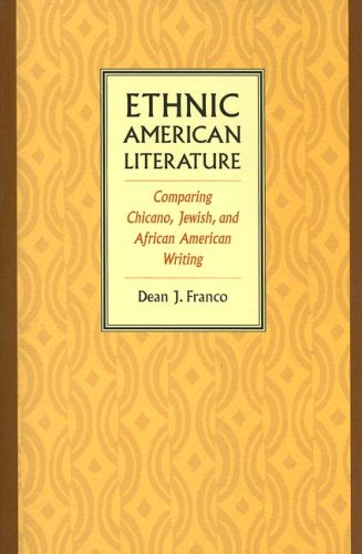 9780813925608: Ethnic American Literature: Comparing Chicano, Jewish, and African American Writing