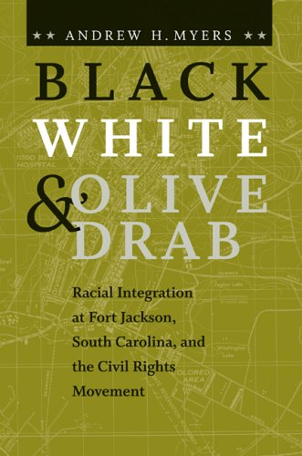 Black, White, and Olive Drab: Racial Integration: Myers, Andrew H.
