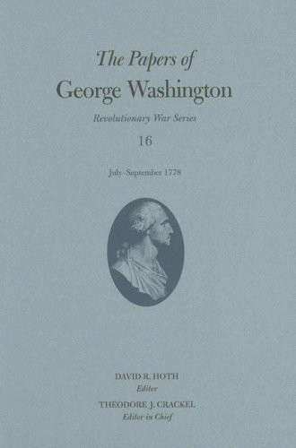 The Papers of George Washington: Revolutionary War Series, July-september, 1778: Crackel, Theodore ...