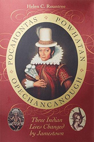 9780813925967: Pocahontas, Powhatan, Opechancanough: Three Indian Lives Changed by Jamestown