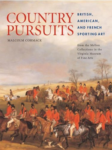 9780813926018: Country Pursuits: British, American, and French Sporting Art from the Mellon Collections in the Virginia Museum of Fine Arts