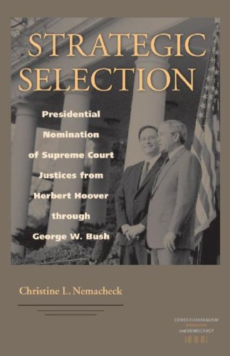 9780813926148: Strategic Selection: Presidential Nomination of Supreme Court Justices from Herbert Hoover through George W. Bush (Constitutionalism and Democracy)