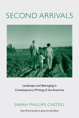 Second Arrivals: Landscape and Belonging in Contemporary Writing of the Americas (Paperback): Sarah...