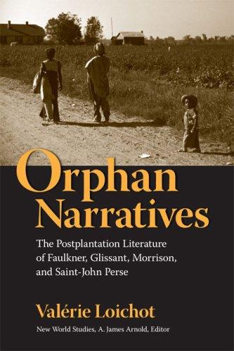 9780813926414: Orphan Narratives: The Postplantation Literature of Faulkner, Glissant, Morrison, and Saint-John Perse