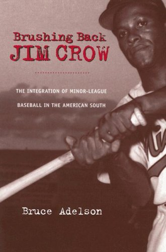 9780813926452: Brushing Back Jim Crow: The Integration of Minor-League Baseball in the American South