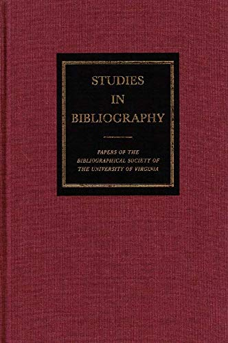 Studies in Bibliography: Volume Fifty-Seven [LVII], 2005-2006