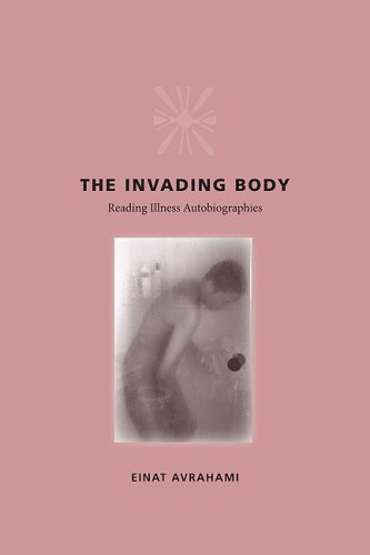 9780813926650: The Invading Body: Reading Illness Autobiographies